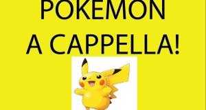 Pokemon a Cappella